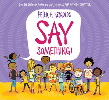 Say Something! by Peter H Reynolds