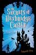 The Secrets of Hexbridge Castle by Gabrielle Kent