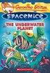 Geronimo Stilton Spacemice #6: The Underwater Planet by Geronimo Stilton