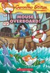 Geronimo Stilton #62: Mouse Overboard! by Geronimo Stilton