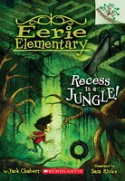 Eerie Elementary #3: Recess Is a Jungle!: A Branches Book: A Branches Book