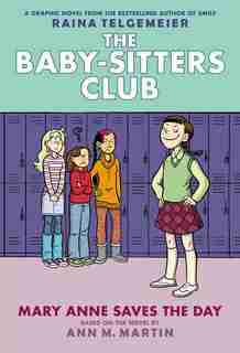 The Baby-Sitters Club Graphic Novel #3: Mary Anne Saves the Day (Full Color Edition) by Ann M Martin