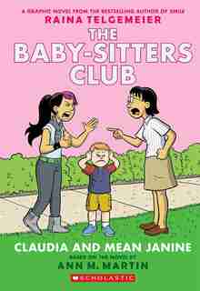 The Baby-Sitters Club Graphic Novel #4: Claudia and Mean Janine (Full Color Edition) by Ann M Martin