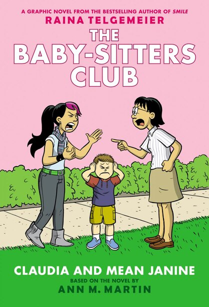The Baby-Sitters Club Graphic Novel #4: Claudia and Mean Janine (Full Color Edition): Full-Color Edition by Ann M Martin