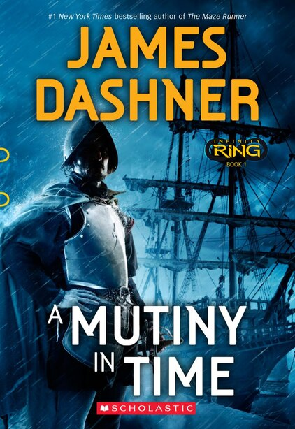 A Mutiny In Time (infinity Ring, Book 1) by James Dashner