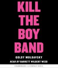 Kill the Boy Band (Audio)