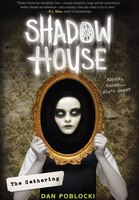 Shadow House #1: The Gathering