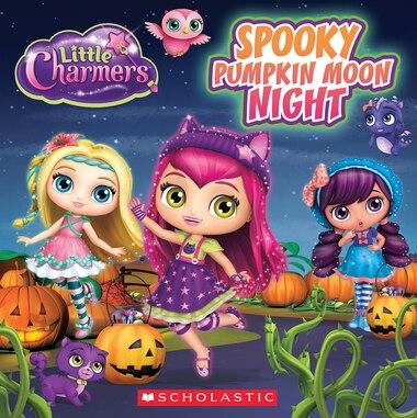 Little Charmers: Spooky Pumpkin Moon Night (8x8 Storybook #2) by Jenne Simon