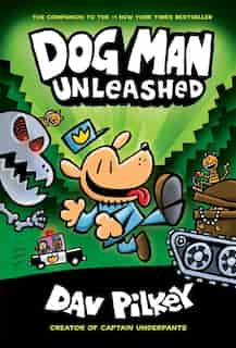 Dog Man #2: Dog Man Unleashed: From the Creator of Captain Underpants by Dav Pilkey