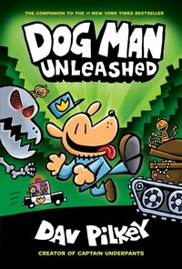 Dog Man Unleashed (Dog Man #2) - From the Creator of Captain Underpants