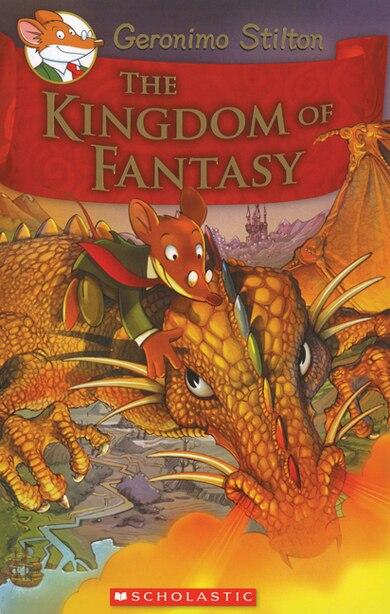 Geronimo Stilton and the Kingdom of Fantasy #1: The Kingdom of Fantasy by Geronimo Stilton