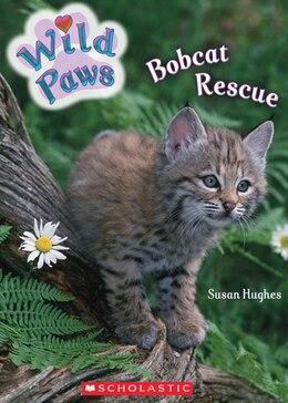 Book Wild Paws: Bobcat Rescue by Susan Hughes