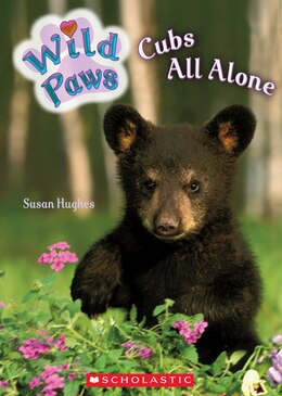 Book Wild Paws: Cubs All Alone by Susan Hughes