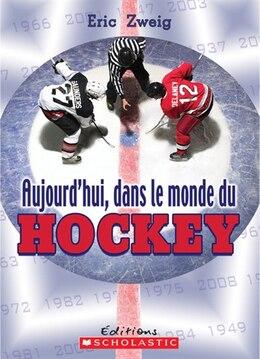 Book Aujourd'hui, dans le monde du hockey by Eric Zweig