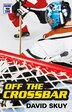 Game Time: Off the Crossbar by David Skuy