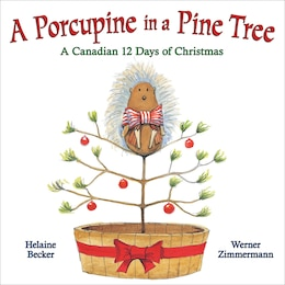 Book A Porcupine in a Pine Tree: A Canadian 12 Days of Christmas by Helaine Becker