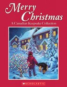 Merry Christmas: A Canadian Keepsake Collection: A Canadian Keepsake Collection