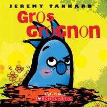 Book Gros Grognon by Jeremy Tankard