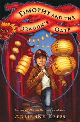 Book Timothy and the Dragon's Gate by Adrienne Kress
