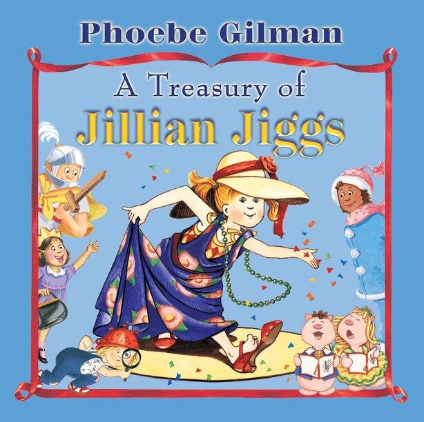 A Treasury of Jillian Jiggs by Phoebe Gilman