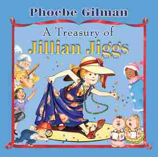 A Treasury of Jillian Jiggs de Phoebe Gilman