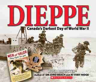 Dieppe: Canada's Darkest Day of World War II by Hugh Brewster