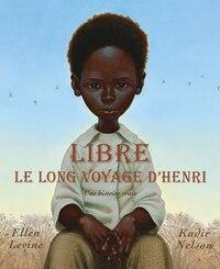Libre : Le long voyage d'Henri: Une Histoire Vraie