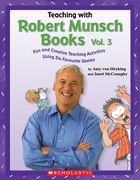 Teaching With Robert Munsch Books Vol. 3: .