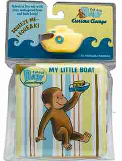 Curious Baby My Little Boat (Curious George Bath Book & Toy Boat) by H. A. Rey