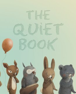 Book The Quiet Book: Illustrated By Renata Liwska by Deborah Underwood