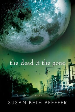 Book The Dead and the Gone: Life As We Knew It Series, Book 2 by Susan Beth Pfeffer