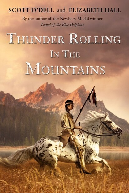 Thunder Rolling in the Mountains by Scott O'Dell