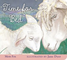 Book Time for Bed padded board book: Illustrated By Jane Dyer by Mem Fox