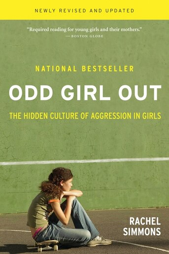 Odd Girl Out, Revised and Updated: The Hidden Culture of Aggression in Girls by Rachel Simmons