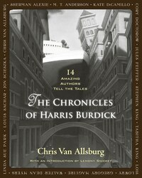 The Chronicles of Harris Burdick: Fourteen Amazing Authors Tell the Tales / With an Introduction by…