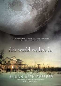Book This World We Live In: Life As We Knew It Series, Book 3 by Susan Beth Pfeffer