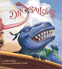 Dinosailors board book: Illus By Howard Fine