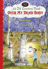 Over My Dead Body: 43 Old Cemetery Road: Book 2