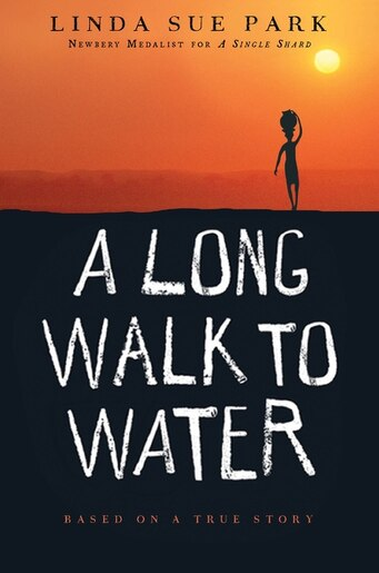 A Long Walk to Water: Based on a True Story by Linda Sue Park