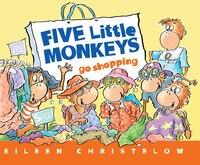 Five Little Monkeys Go Shopping