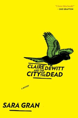 Book Claire DeWitt and the City of the Dead by Sara Gran