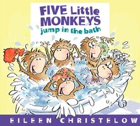 Five Little Monkeys Jump In The Bath: Board Book