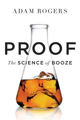 Book Proof: The Science of Booze by Adam Rogers
