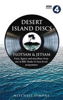 Desert Island Discs: Flotsam & Jetsam: Facts, Figures And Miscellany From One Of Bbc Radio 4's Best…