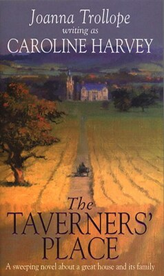 Book The Taverners' Place: A Sweeping Novel About A Great House And Its Family by Joanna Trollope