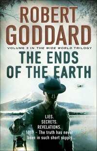 The Ends Of The Earth: The Wide World - James Maxted 3