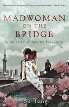 Madwoman On The Bridge And Other Stories