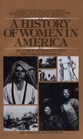 A History of Women in America: From Founding Mothers To Feminists-how Women Shaped The Life And…