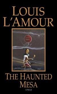 The Haunted Mesa: A Novel