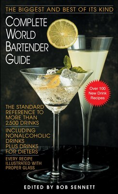 Book Complete World Bartender Guide: The Standard Reference To More Than 2,500 Drinks by Bob Sennett